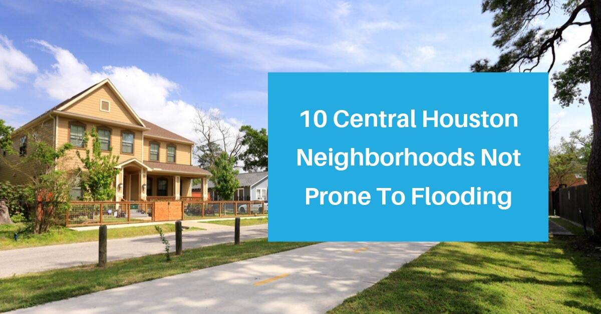 What Parts of Houston Are Not Flooded (Examples From Central Houston)