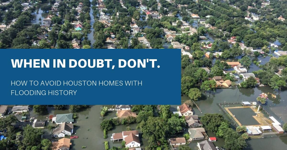 How To Avoid Houston Homes With Flooding History