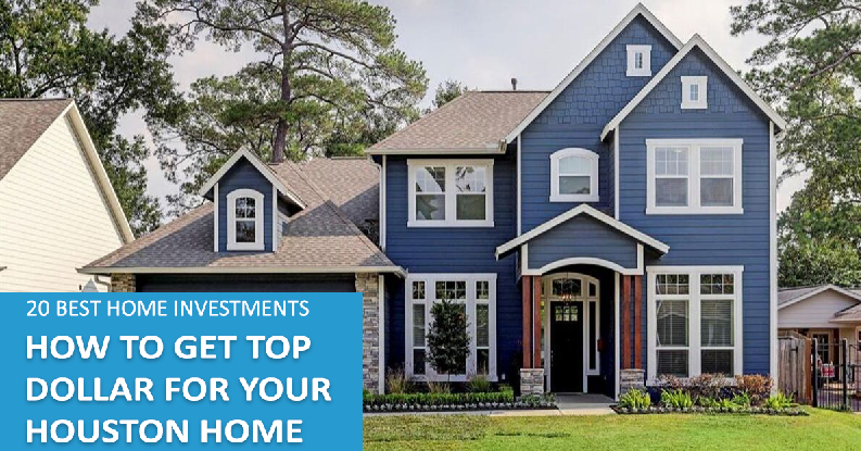 THE BEST INVESTMENTS TO INCREASE HOUSTON HOME'S VALUE