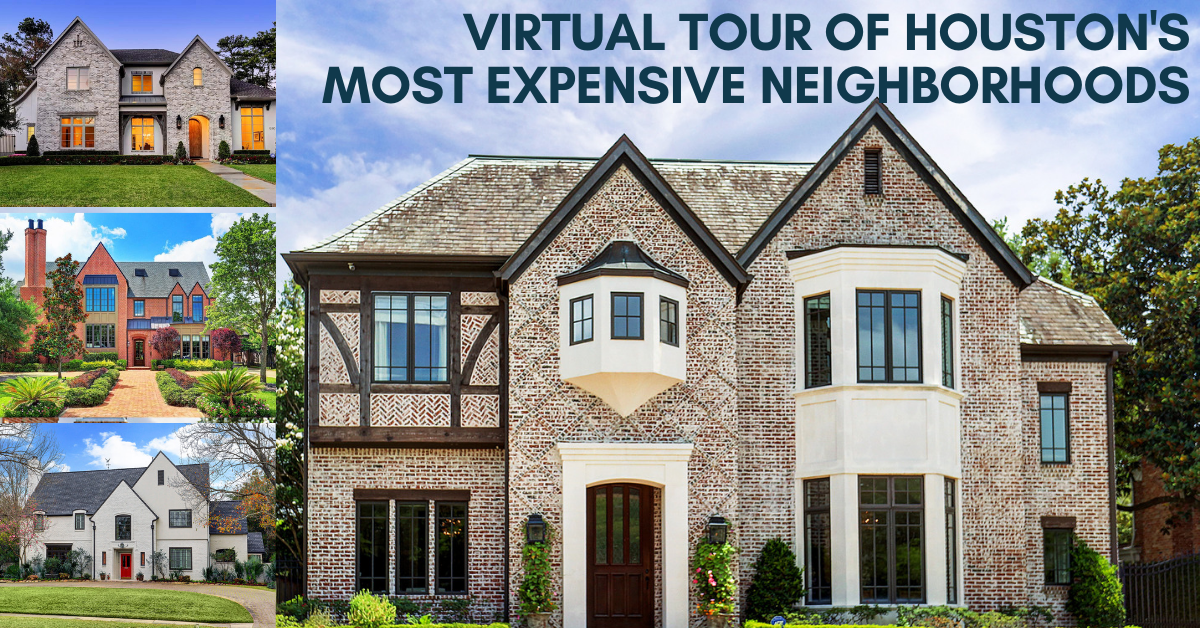 Virtual Tour Houston S Most Expensive Neighborhoods For 2020
