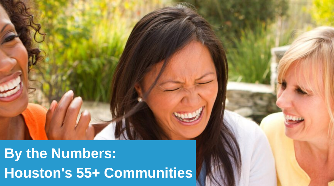 Best 55+ Communities in Houston By the Numbers