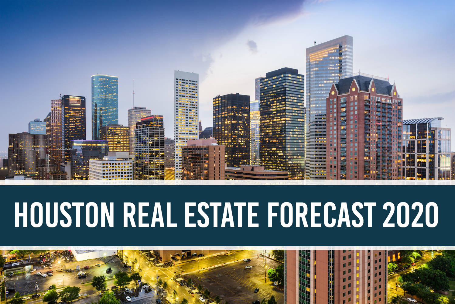 Houston Real Estate 2020 Forecast