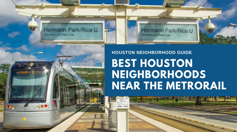 Houston Neighborhoods Near METRORail Stations