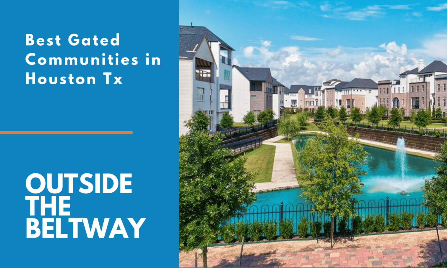 See the Best Gated Communities in Houston Tx Outside the Beltway