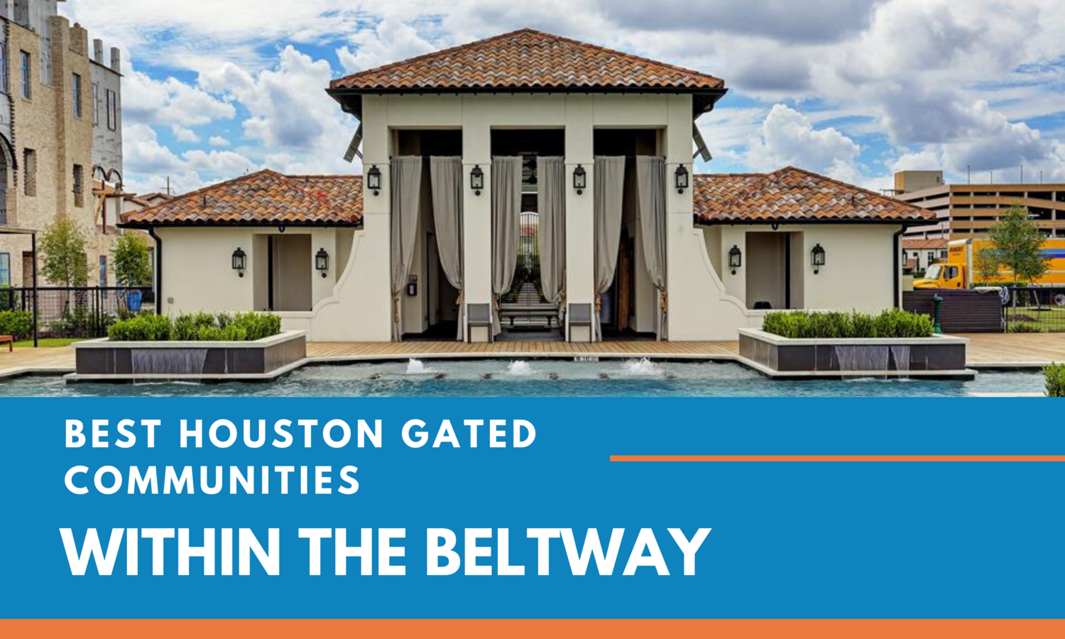 See the Best Houston Gated Communities Within the Beltway