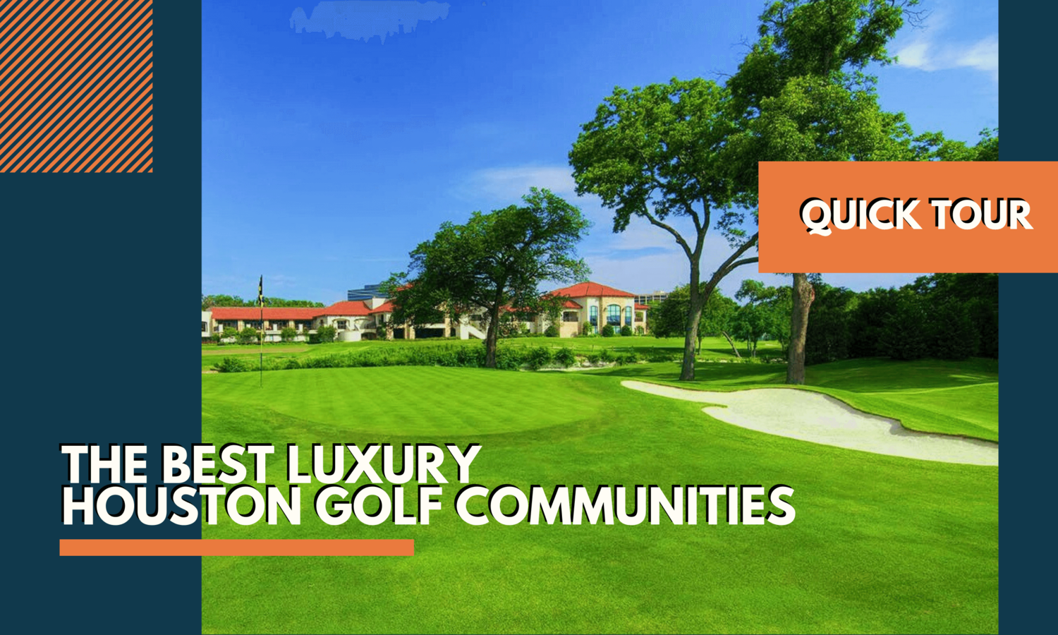 Quick Tour of the Best Luxury Houston Golf Communities