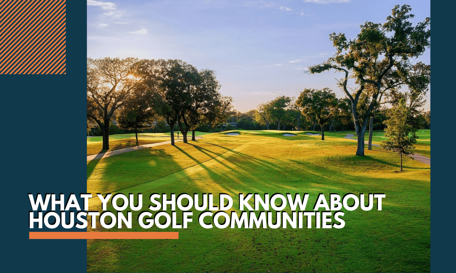 What You Need To Know About Houston Golf Communities