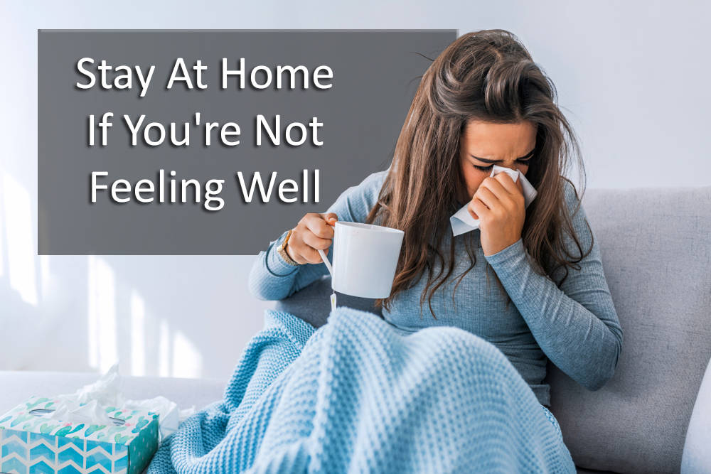 BUYER TIP: Stay At Home If You're Not Feeling Well