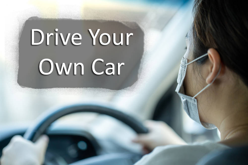 BUYER TIP: Drive Your Own Car