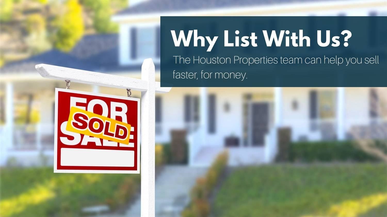 Our Listings Sell Faster and For More Money