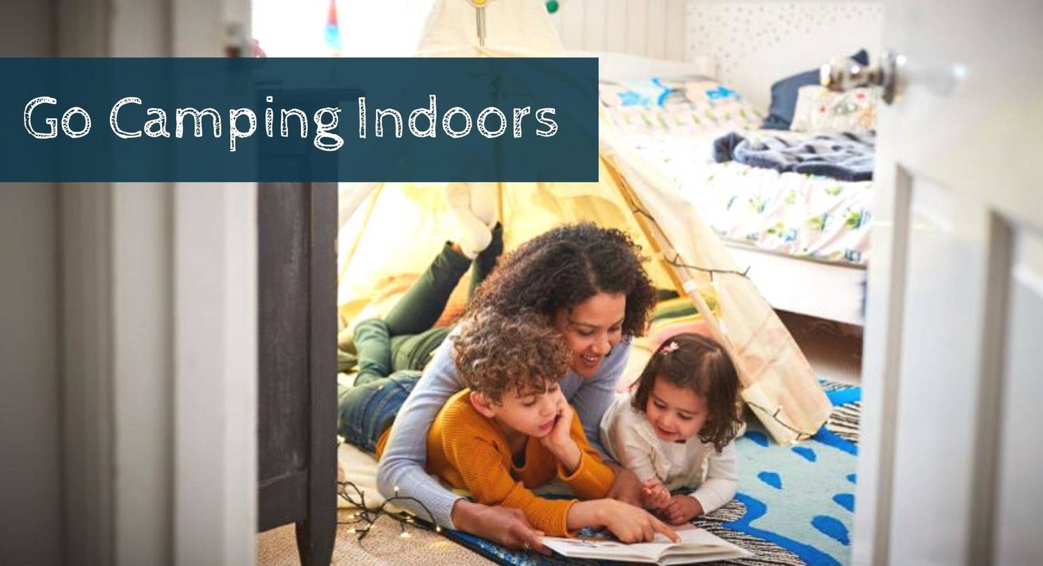 Have An Indoor Camp-out