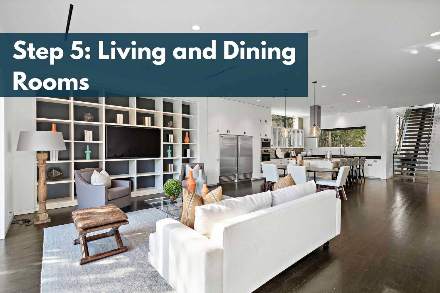 Step 5: Living and Dining Rooms
