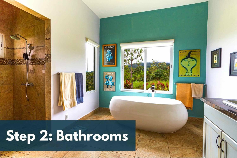 Step 2: Bathrooms