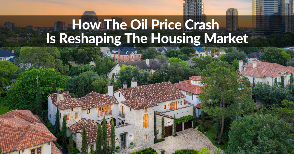Worried About The Impact Of Oil Price Crash On Houston Home Values In 2021?