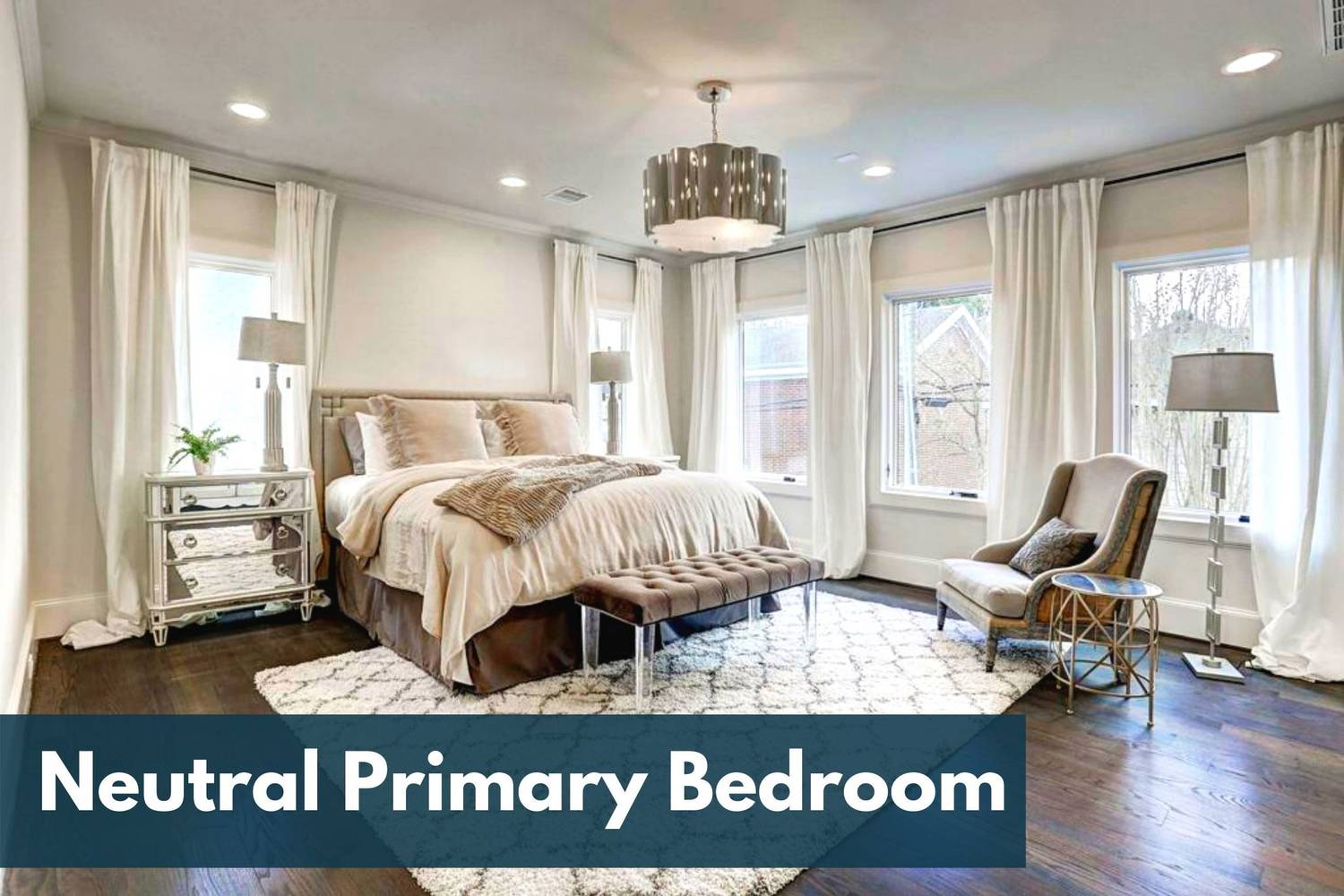 Selling Your Houston Home: Staging A Neutral Primary Bedroom