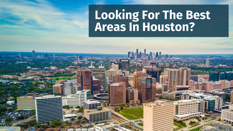 20 Best Houston Neighborhoods In Real Estate Appreciation