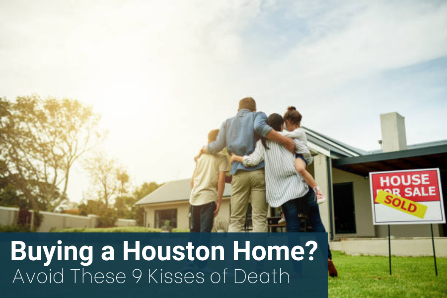 Buying A Houston Home? Avoid These 9 Kisses Of Death For Resale