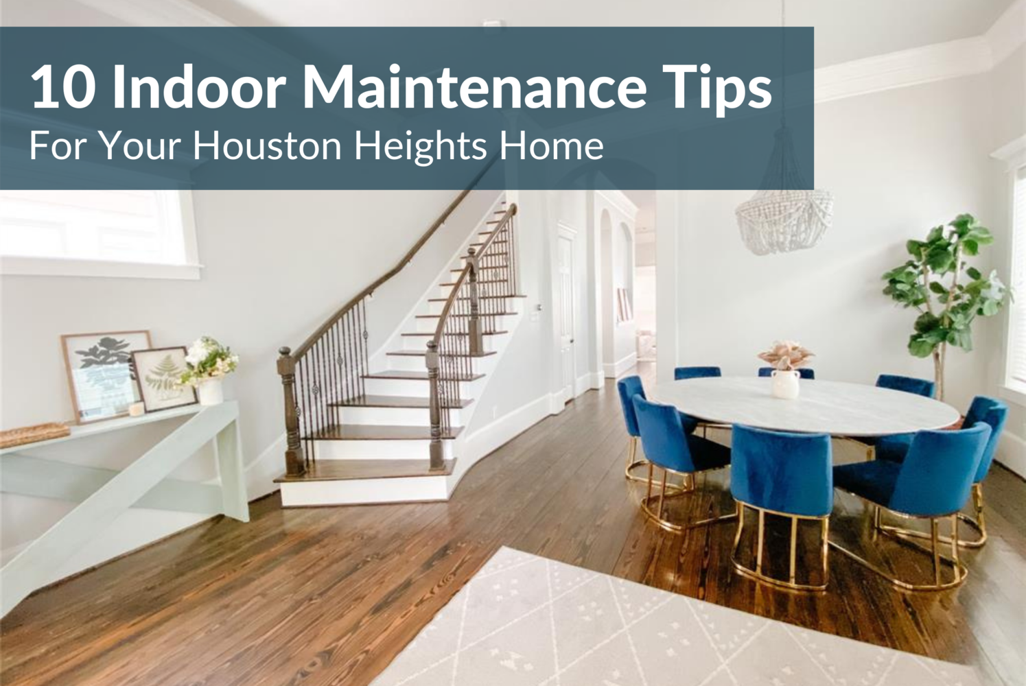 The 10 Best Heights Home Interior Maintenance Tips