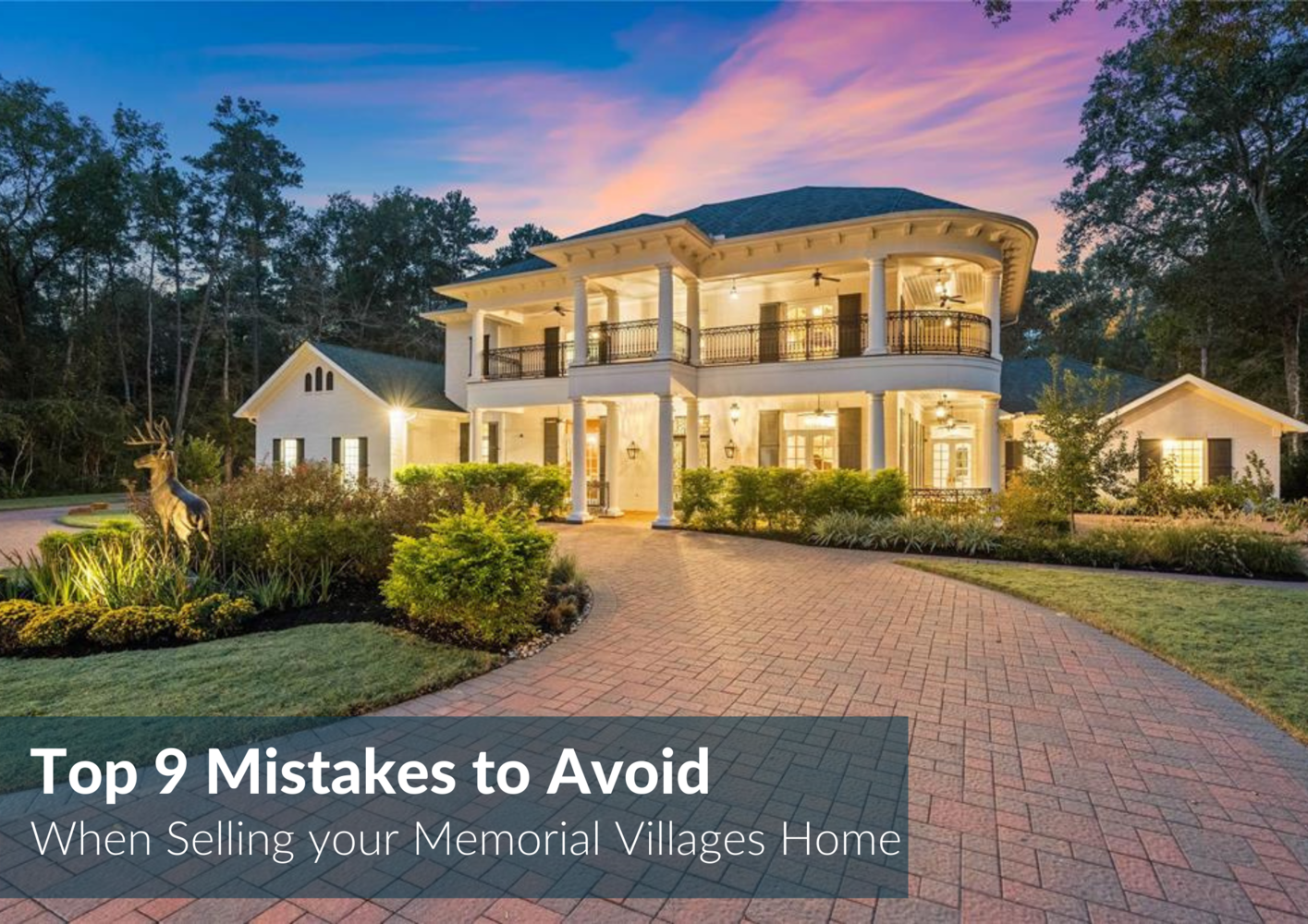 Avoid These 9 Memorial Villages Home Selling Mistakes