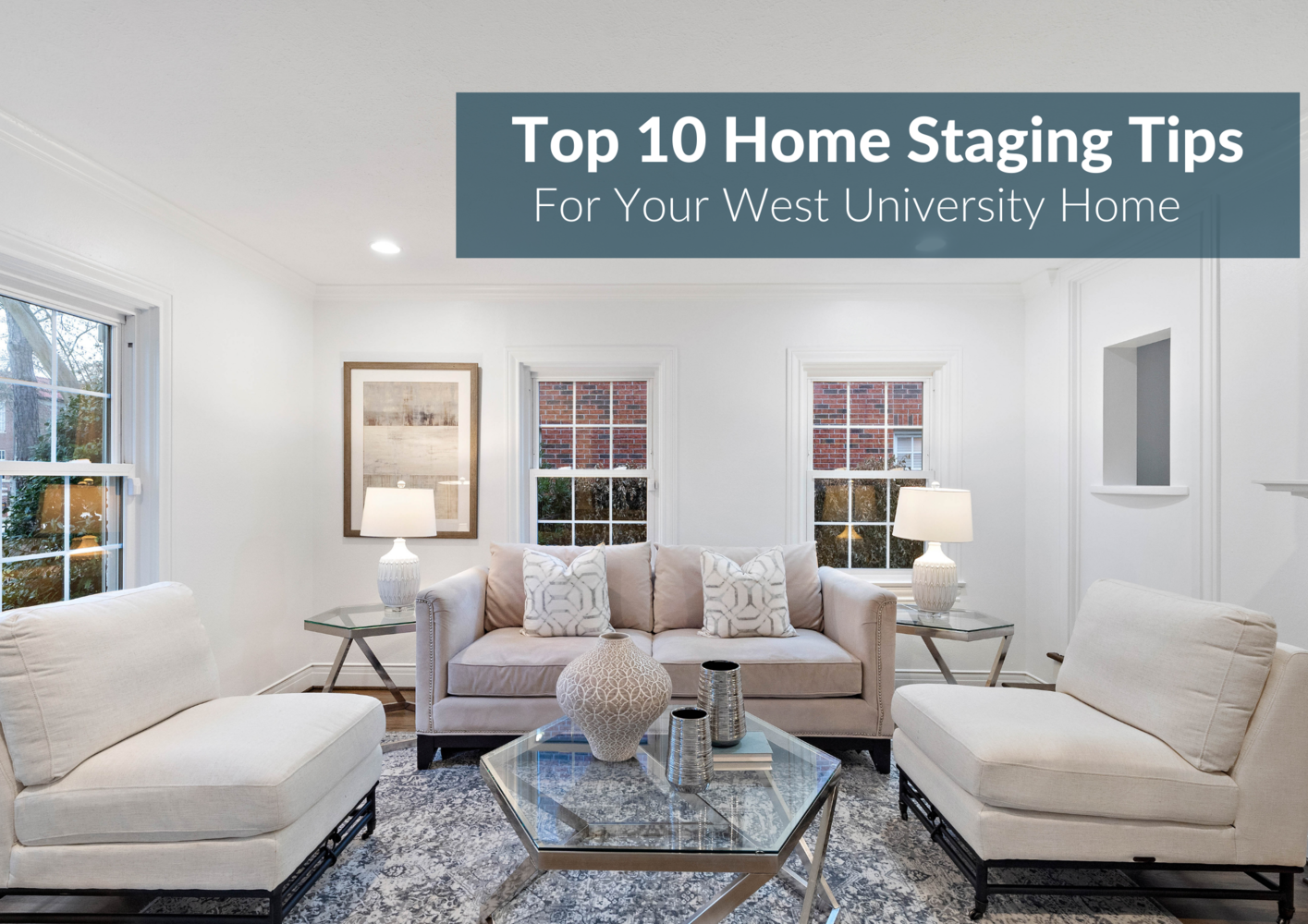 10 Home Staging Ideas For An Impeccable West U Home