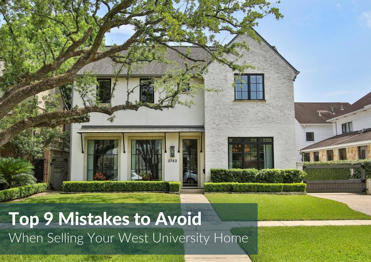 Avoid These Top 9 West U Home Selling Mistakes