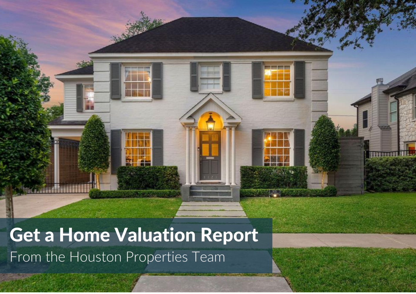 Get A Free Valuation On Your West U Home Now!