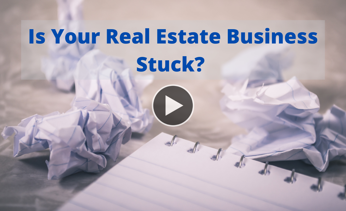 Is Your Real Estate Business Stuck